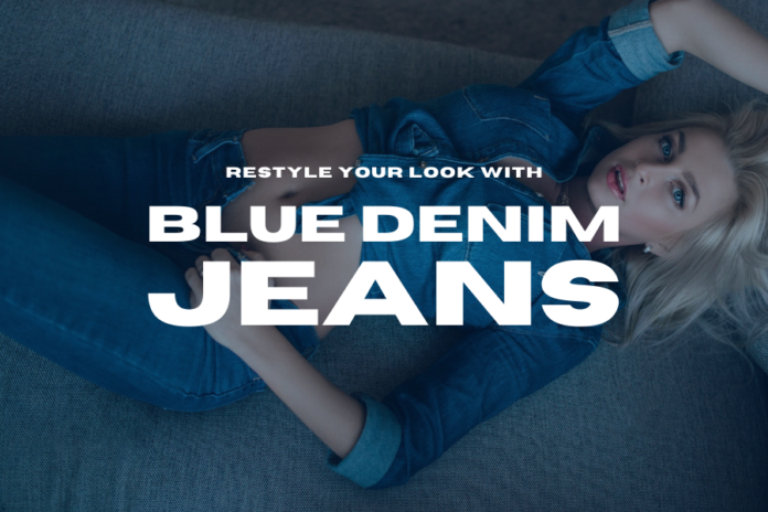 Restyle your look with blue denim jeans