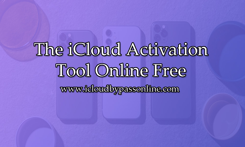 The iCloud activation tool online free