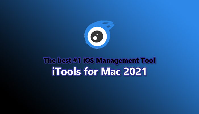 The best iOS Management Tool - iTools for Mac 2021